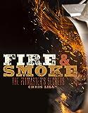 Fire and Smoke: A Pitmaster's Secrets