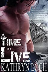 A Time to Live (A Time for Love Book 1) Kindle Edition