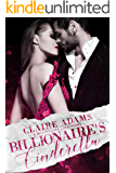 Billionaire's Cinderella: A Standalone Novel (A Bad Boy Alpha Billionaire Romance Love Story) (Billionaires - Book #3)