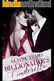 Billionaire's Cinderella: A Standalone Novel (A Bad Boy Alpha Billionaire Romance Love Story) (Billionaires - Book #3)