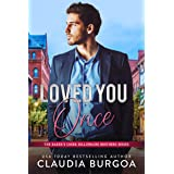 Loved You Once (The Baker's Creek Billionaire Brothers Book 1)