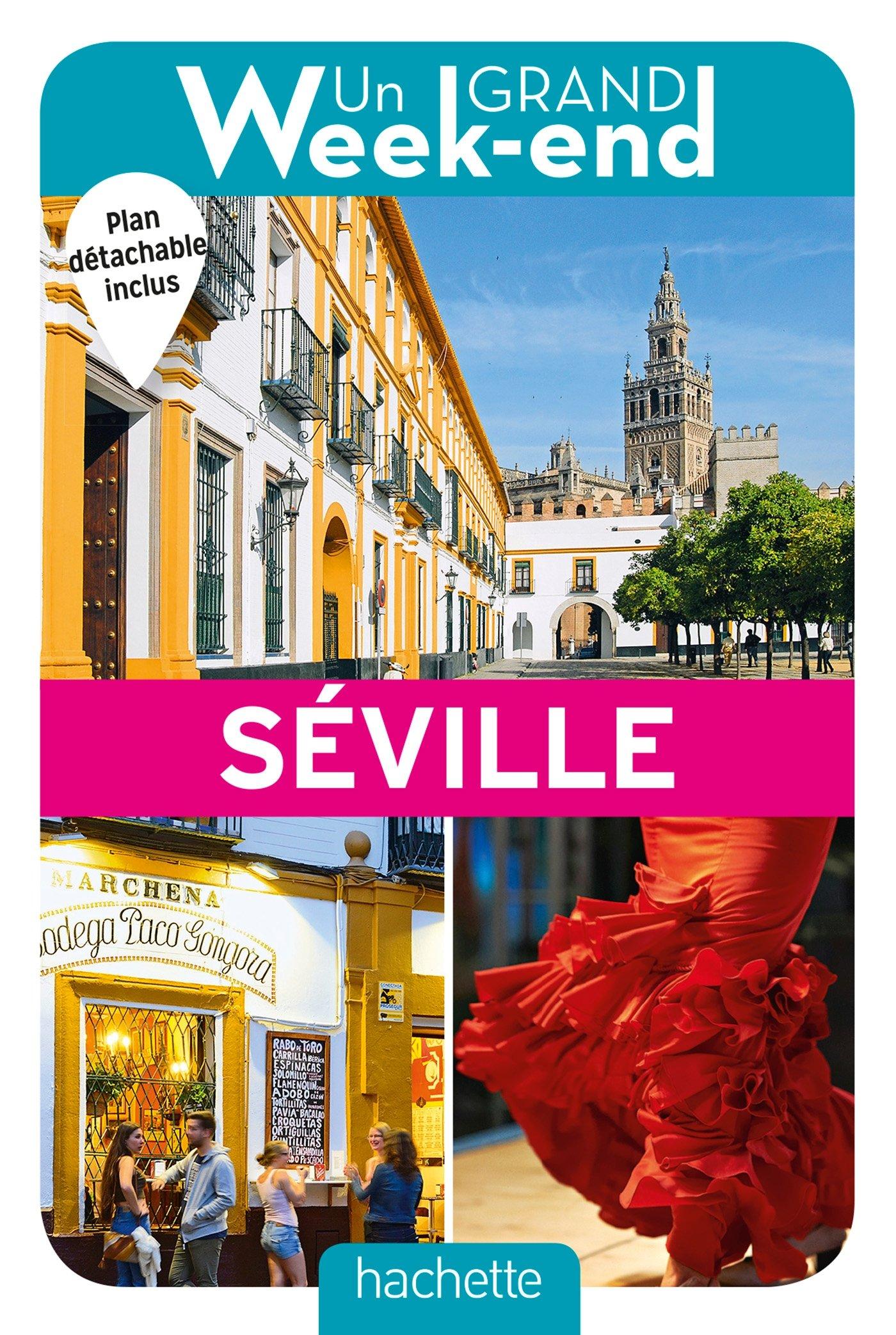 Guide Un Grand Week-end à Séville Poche – 26 avril 2017 Collectif Hachette Tourisme 2013961448 TRAVEL / General