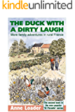 The Duck with a Dirty Laugh: More family adventures in rural France (St Paradis Series Book 2)