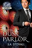 The Dusk Parlor (World of Love)