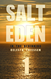 In The Beginning (Salt Eden Book 1)
