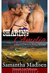 Sharing Amelia: A Historical Western Menage Romance (Timber Creek Brides) Kindle Edition