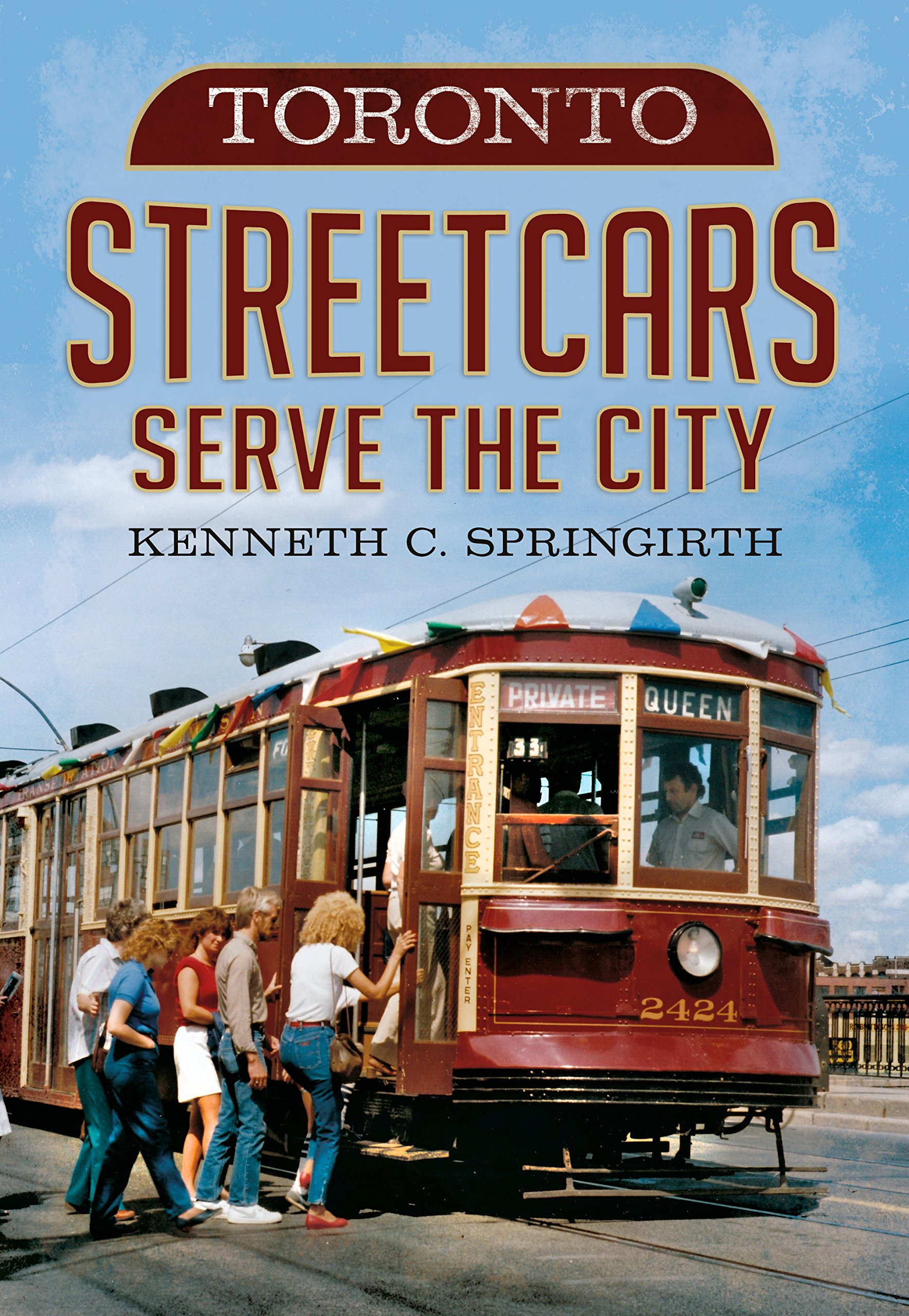 Toronto Streetcars Serve the City (America Through Time)