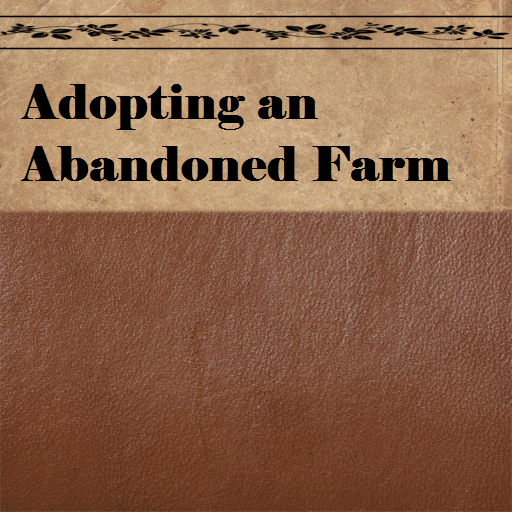 Adopting an Abandoned Farm (Abandoned Farm)