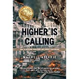 Higher Is Calling: How to Overcome Challenges and Achieve Your Dreams