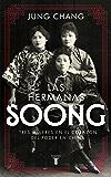 Las hermanas Soong: Tres mujeres extraordinarias en el centro del poder en China