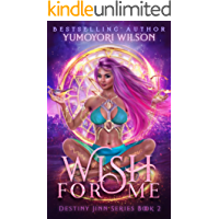 Wish For Me (Destiny Jinn Series Book 2)
