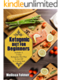 Ketogenic Diet For Beginners: Includes A 21-Day Ketogenic Diet Plan To Get Off To A Great Start (English Edition)