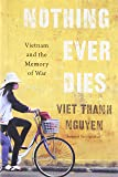 Nothing Ever Dies – Vietnam and the Memory of War