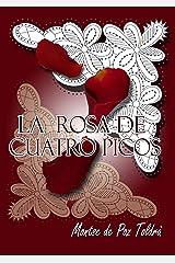 La rosa de cuatro picos (Spanish Edition) Kindle Edition