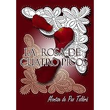 La rosa de cuatro picos (Spanish Edition) Jun 22, 2014