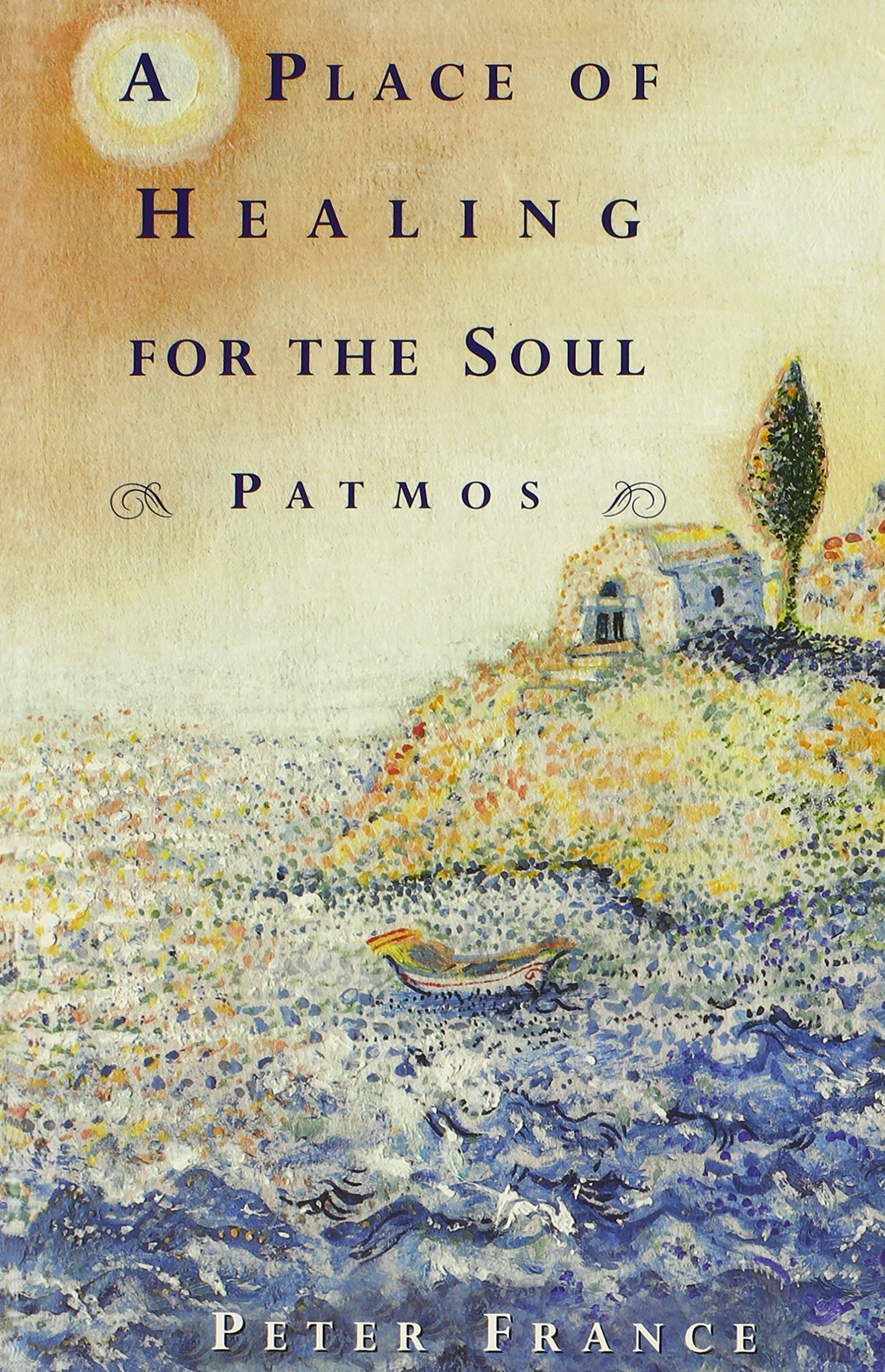 Read Online A Place of Healing for the Soul: Patmos ebook