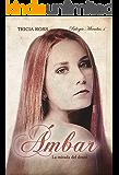 Ámbar: La mirada del deseo (Bilogía Miradas nº 1) (Spanish Edition)