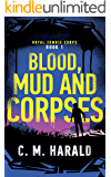Blood, Mud and Corpses: A zombie alternative history of WWI (Royal Zombie Corps Book 1)