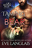 Taming a Bear (A Lion's Pride Book 11)