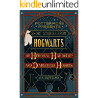 Short Stories from Hogwarts of Heroism, Hardship and Dangerous Hobbies (Kindle Single) (Pottermore Presents Book 1) book cover