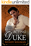 Acting for the Duke (Ducal Encounters Series 2 Book 5)