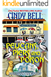 Pelicans, Piers and Poison (Dune House Cozy Mystery Book 16)