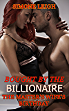 The Master's Wife's Birthday: BDSM, Bondage, Love and Menage with Three Masters and their Submissive Women (Bought by the Billionaire Book 12)