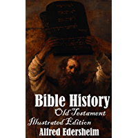 Bible History: Old Testament (Illustrated)