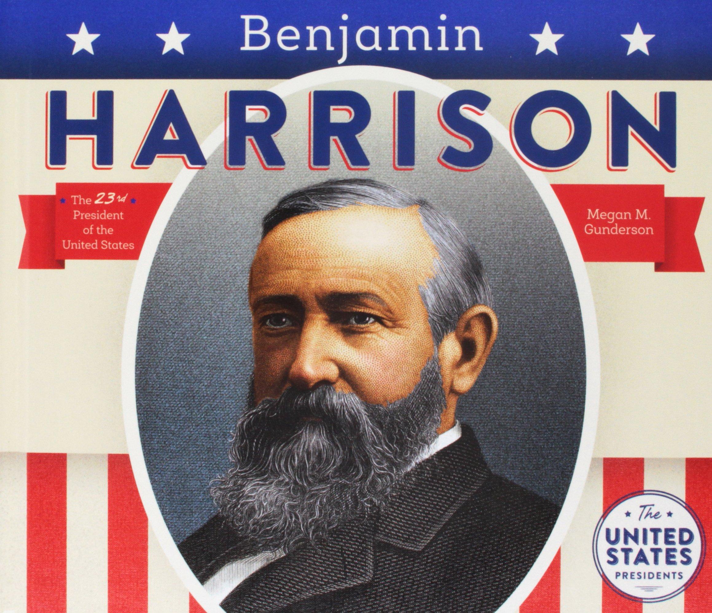 Benjamin Harrison (The United States Presidents)