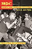 MDC: Memoir from a Damaged Civilization: Stories of Punk, Fear, and Redemption