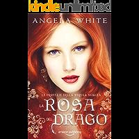 La rosa del drago (Le profezie della strega scalza Vol. 3) (Italian Edition)