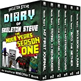 Diary of Minecraft Skeleton Steve the Noob Years - FULL Season One (1): Unofficial Minecraft Books for Kids, Teens, & Nerds -