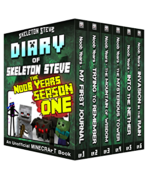 Diary of Minecraft Skeleton Steve the Noob Years - FULL Season One (1): Unofficial Minecraft Books for Kids; Teens; & Nerds - Adventure Fan Fiction Diary ... Mobs Series Diaries - Bundle Box Sets 6)