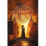 Heart Of Betrayal (The Remnant Chronicles, 2)