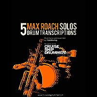 5 Max Roach Solos (Master Drum Transcriptions