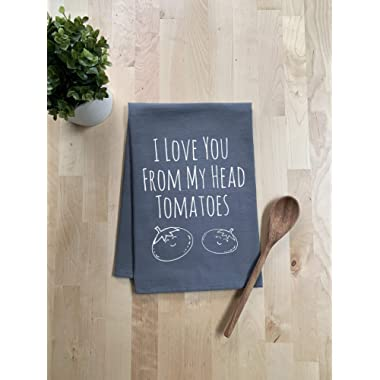 Funny Kitchen Towel, I Love You From My Head Tomatoes, Flour Sack Dish Towel, Sweet Housewarming Gift, Gray