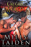 Caught by the Wolves (Alpha Claimed Book 1)