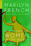 From Eve to Dawn, A History of Women in the World, Volume II: The Masculine Mystique: From Feudalism to the French Revolution: 2