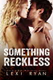 Something Reckless (Reckless and Real Book 1)