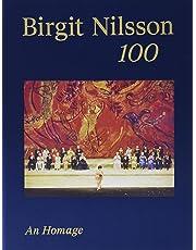 Birgit Nilsson. 100: An Homage