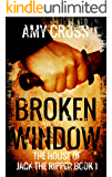 Broken Window (The House of Jack the Ripper Book 1) (English Edition)