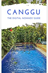 Canggu The Digital Nomads' Guide: Handbook for Digital Nomads, Location Independent Workers, and Connected Travelers in Indonesia (City Guides for Digital Nomads 6) Kindle Edition