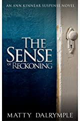 The Sense of Reckoning: An Ann Kinnear Suspense Novel (The Ann Kinnear Suspense Novels Book 2)