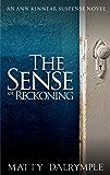 The Sense of Reckoning: An Ann Kinnear Suspense Novel (The Ann Kinnear Suspense Novels Book 2)