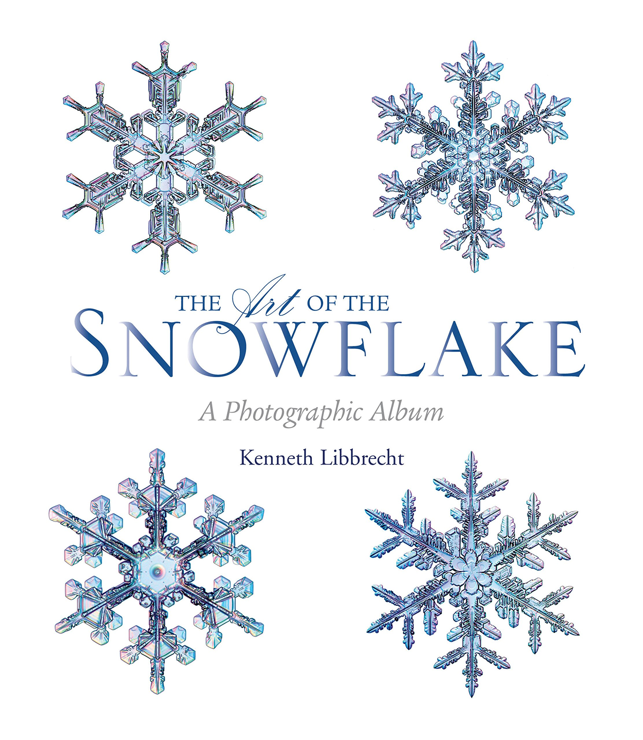 The Art of the Snowflake: A Photographic Album Paperback – August 1, 2014.  by Kenneth Libbrecht ...