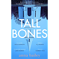 Tall Bones: The instant Sunday Times bestseller. 'Compelling' – Paula Hawkins