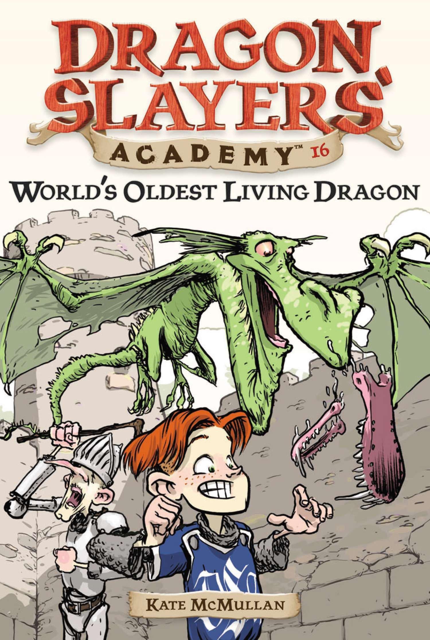Read Online World's Oldest Living Dragon #16 (Dragon Slayers' Academy) pdf epub