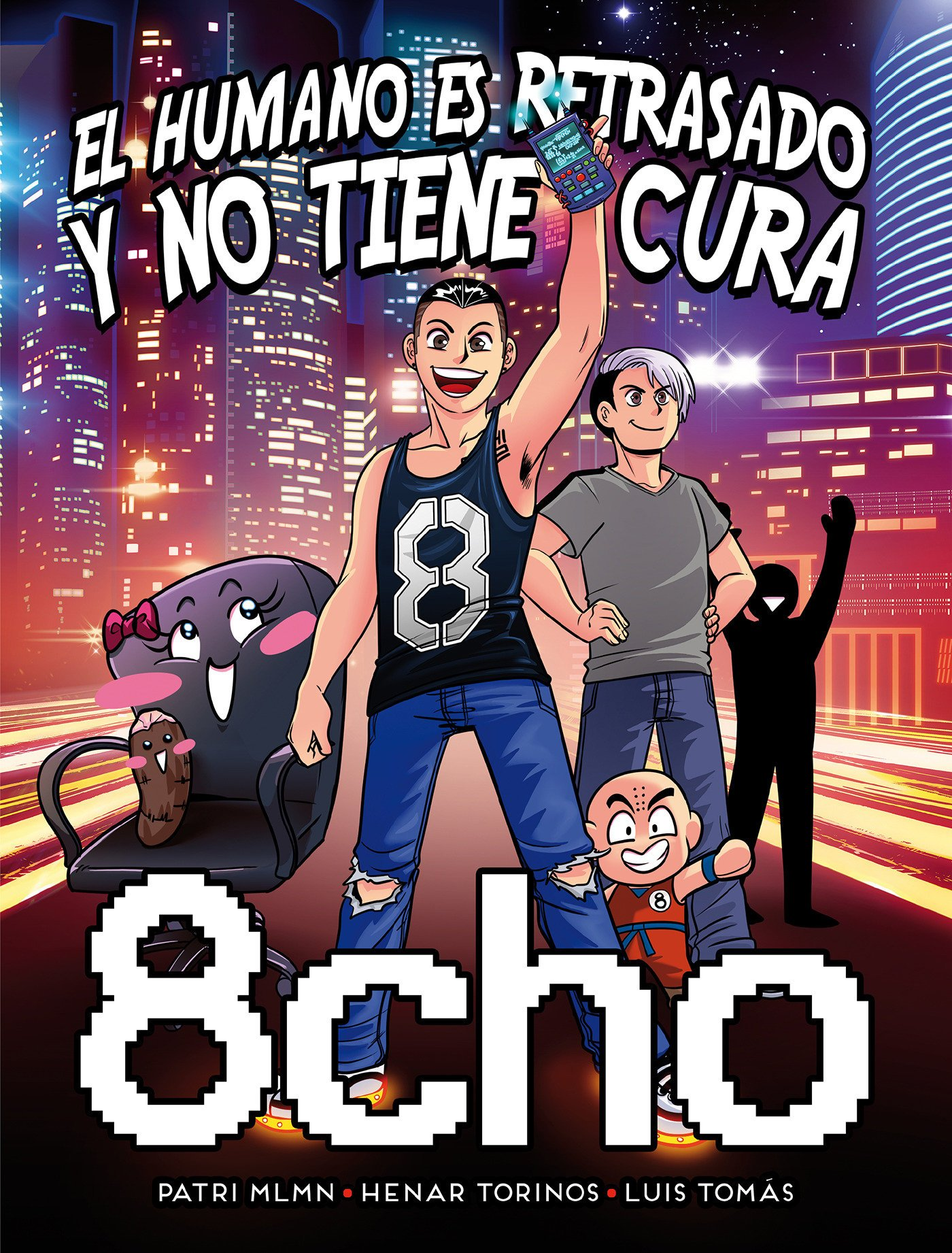 8cho El Humano Es Retrasado Y No Tiene Cura Ediciones B Spanish Edition 9788466660228 Garcia Daniel Mlmn Patri Torinos Henar Books