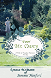 Poor Mr. Darcy: A Pride and Prejudice Variation