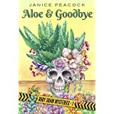 Aloe and Goodbye: A Southwestern Small Town Cozy Mystery (Ruby Shaw Mysteries Book 1)